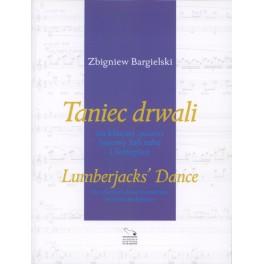 Zbigniew Bargielski TANIEC DRWALI