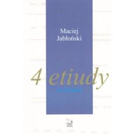 Maciej Jabłoński, 4 ETIUDY NA FORTEPIAN
