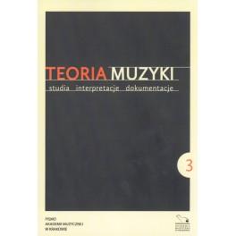 TEORIA MUZYKI. STUDIA INTERPRETACJE DOKUMENTACJE 2013 ROK II NR 3