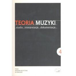 TEORIA MUZYKI. STUDIA INTERPRETACJE DOKUMENTACJE 2014 ROK II NR 4