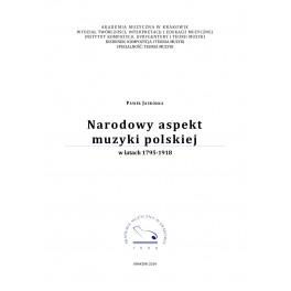 Paweł Jaskółka NARODOWY ASPEKT MUZYKI POLSKIEJ W LATACH 1795-1918