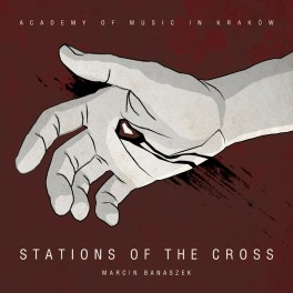 Marcin Banaszek STATIONS OF THE CROSS
