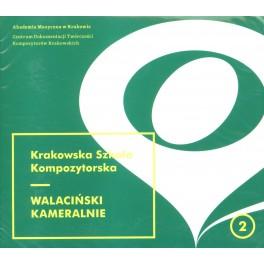 KRAKOWSKA SZKOŁA KOMPOZYTORSKA 2 - WALACIŃSKI KAMERALNIE