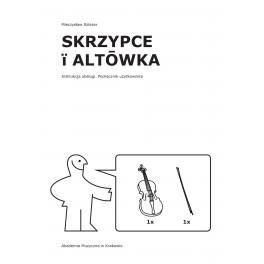 Mieczysław Szlezer SKRZYPCE I ALTÓWKA. INSTRUKCJA OBSŁUGI. PODRĘCZNIK UŻYTKOWNIKA