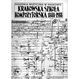 KRAKOWSKA SZKOŁA KOMPOZYTORSKA 1888-1988