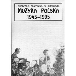 MUZYKA POLSKA 1945-1995