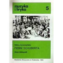 Helena Hryszczyńska PIEŚNI SCHUBERTA. ZARYS BIBLIOGRAFII
