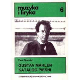 Ewa Siemdaj GUSTAV MAHLER KATALOG PIEŚNI