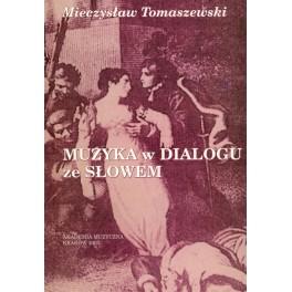 Mieczysław Tomaszewski MUZYKA W DIALOGU ZE SŁOWEM