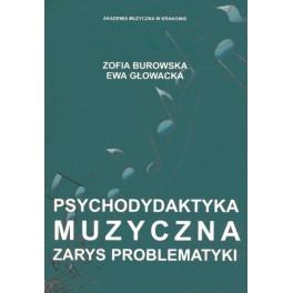 Zofia Burowska, Ewa Głowacka PSYCHODYDAKTYKA MUZYCZNA. ZARYS PROBLEMATYKI