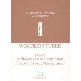 Wojciech Turek FAGOT W DUECIE INSTRUMENTALNYM. HISTORIA I SPECYFIKA GATUNKU.