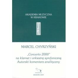 """Marcel Chyrzyński """"CONCERTO 2000"""" NA KLARNET I ORKIESTRĘ SYMFONICZNĄ. AUTORSKI KOMENTARZ ANALITYCZNY"""